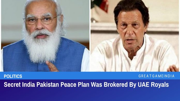 Secret India Pakistan Peace Plan Was Brokered By UAE Royals