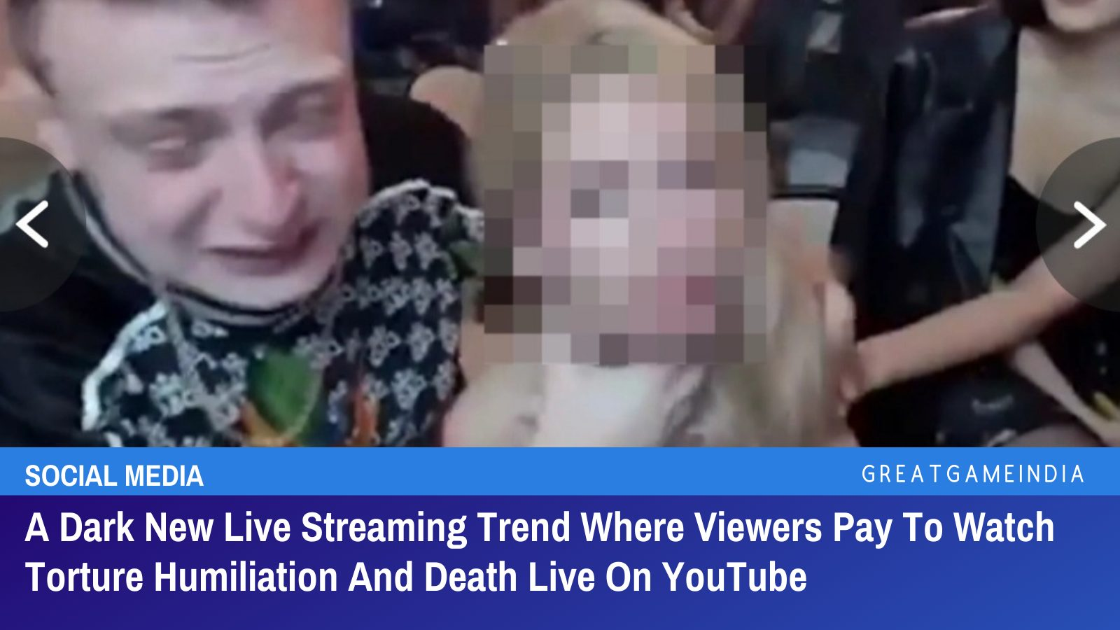 A Dark New Live Streaming Trend Where Viewers Pay To Watch Torture Humiliation And Death Live On YouTube   GreatGameIndia