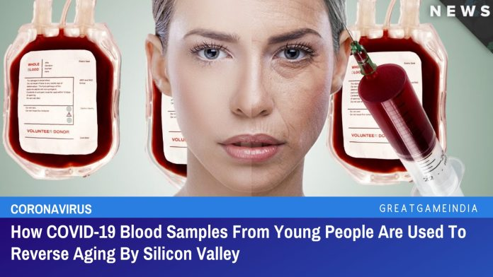 How COVID-19 Blood Samples From Young People Are Used To Reverse Aging By Silicon Valley