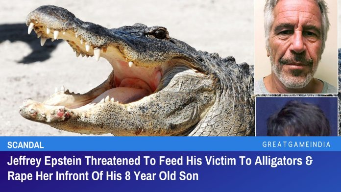 Jeffrey Epstein Threatened To Feed His Victim To Alligators & Rape Her Infront Of His 8 Year Old Son