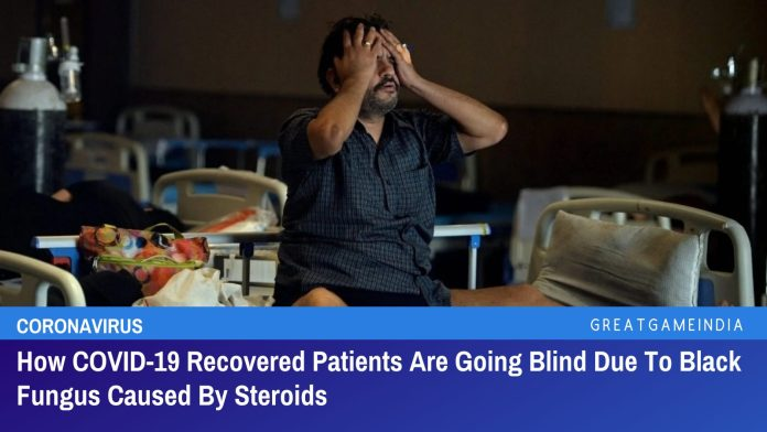 How COVID-19 Recovered Patients Are Going Blind Due To Black Fungus Caused By Steroids