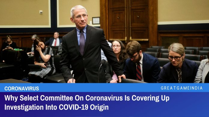Why Select Committee On Coronavirus Is Covering Up Investigation Into COVID-19 Origin