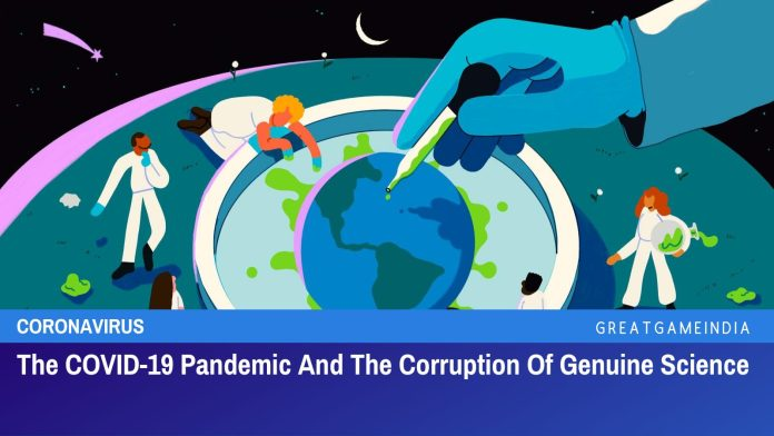 The COVID-19 Pandemic And The Corruption Of Genuine Science