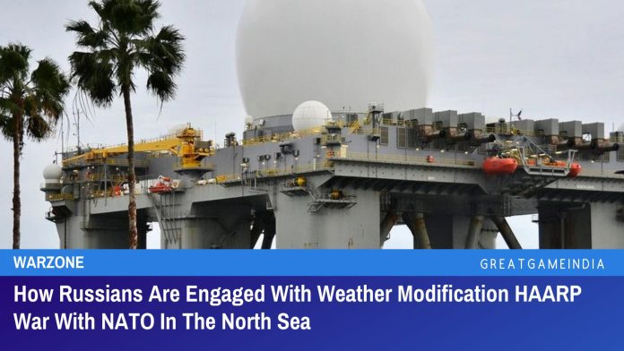 How Russians Are Engaged With Weather Modification HAARP War With NATO In The North Sea