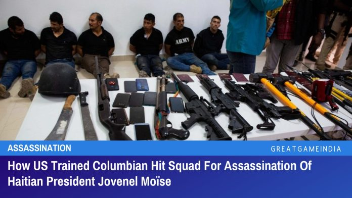 How US Trained Columbian Hit Squad For Assassination Of Haitian President Jovenel Moïse