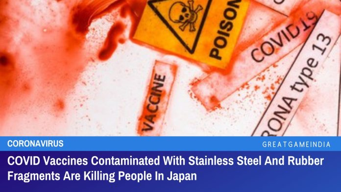 COVID Vaccines Contaminated With Stainless Steel And Rubber Fragments Are Killing People In Japan