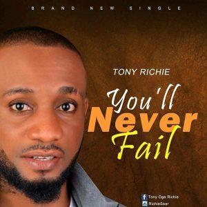 tony richie you'll never fail