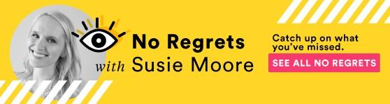 No Regrets With Susie Moore