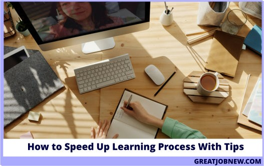 How to Speed Up Learning Process