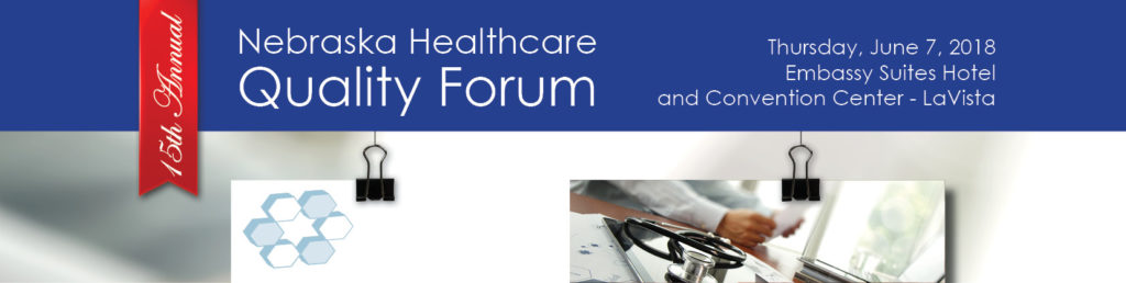 2018 Nebraska Healthcare Quality Forum @ Embassy Suites Hotel & Convention Center - LaVista | La Vista | Nebraska | United States