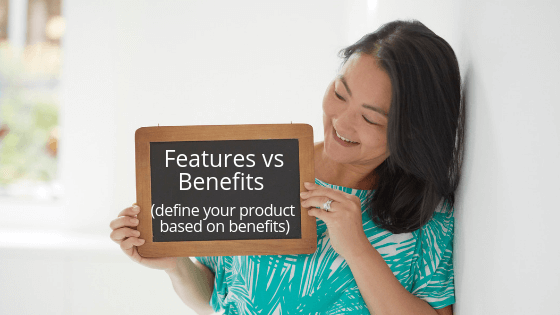 Features vs Benefits blog photo