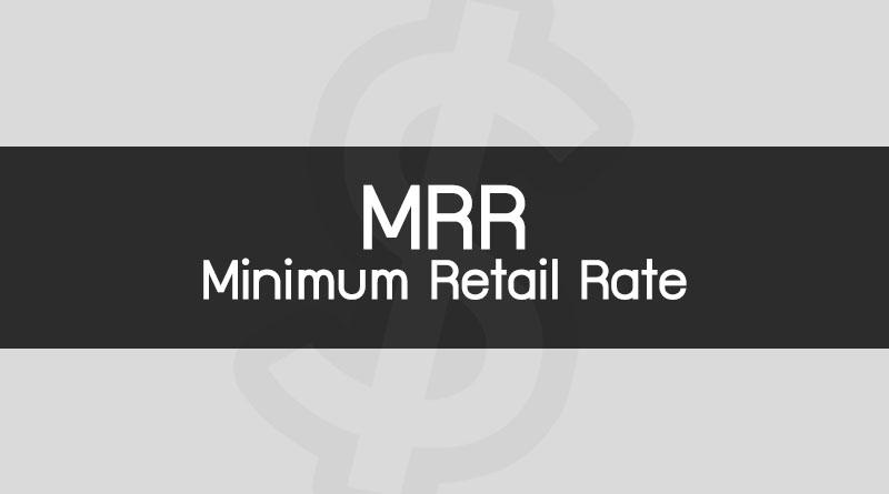 ดอกเบี้ย MRR คือ Minimum Retail Rate อัตราดอกเบี้ย MRR ธนาคารพาณิชย์