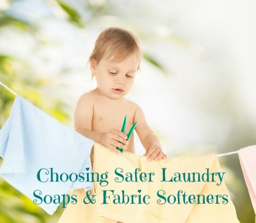 Choosing Safer Laundry Soaps & Fabric Softeners
