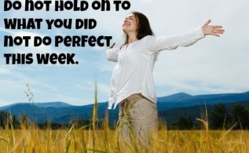"""Do not hold on to what you did not do perfect this week."""" #Quotes #Faith #love #life"""
