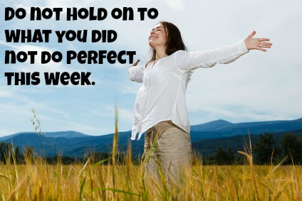 "Do not hold on to what you did not do perfect this week."" #Quotes #Faith #love #life"