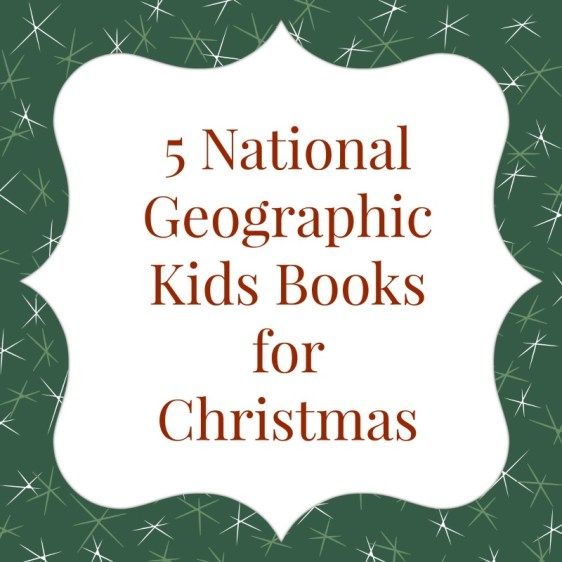 5 National Geographic Kids Books for Christmas