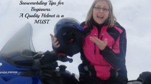 Snowmobiling Tips for Beginners: A Quality Helmet is a MUST