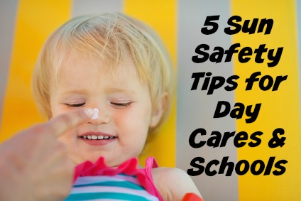 5 Sun Safety Tips for Day Cares & Schools