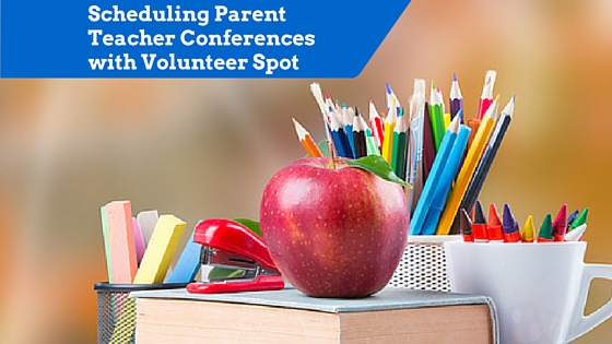 Scheduling Parent Teacher ConferencesWith Volunteer Spot