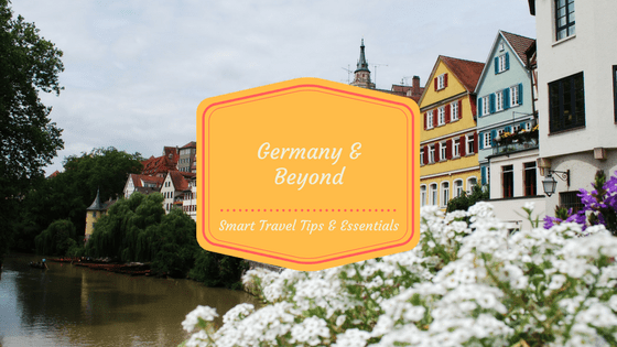 Germany & Beyond Smart Travel Tips