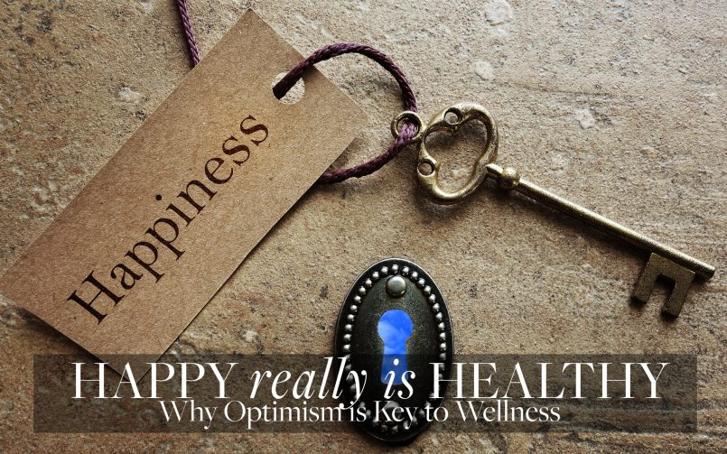 Happy is Healthy: Optimism is Key to Wellness