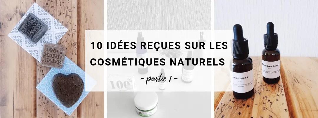 Les clichés ont la dent dure ! Dans cet article de blog en 2 parties on débat autour de 10 idées reçues qui circulent sur la cosmétique naturelle.