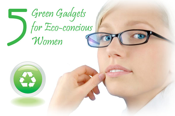 Eco-friendly gadgets for women