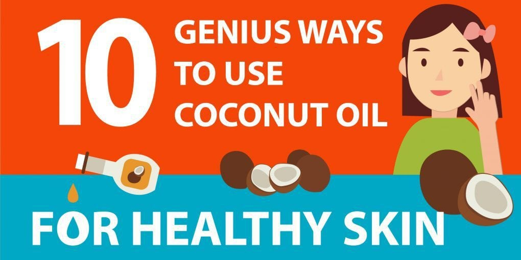10 Ways to Use Coconut Oil for Your Skin [Infographic ...