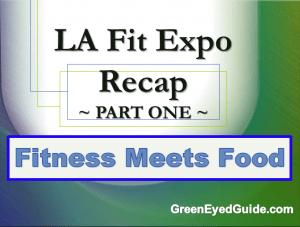 LA Fit Expo 2016 Recap Part I: When Fitness Meets Food