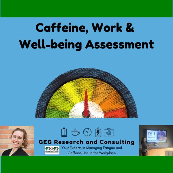 GEG caffeine work and well-being assessment