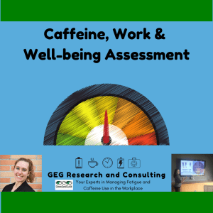 GEG caffeine work and well-being assessment