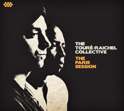The Touré-Raichel Collective- The Paris Session Album Cover