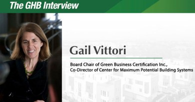 The GHB Interview: Gail Vittori Board Chair, Green Business Certification Inc. and Co-Director of Center for Maximum Potential Building Systems