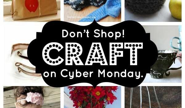 30 #CyberMonday crafts!