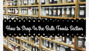 How to Shop In the Bulk Foods Section