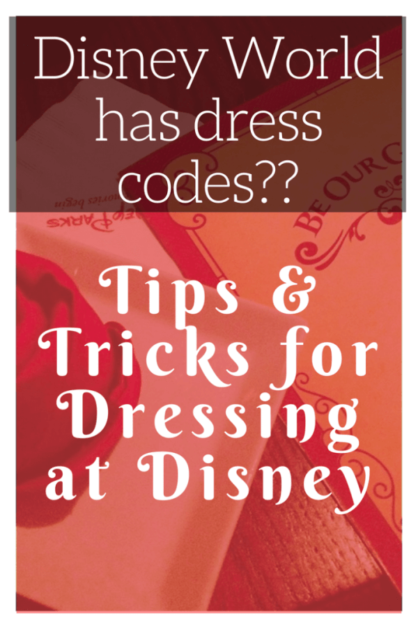 Disney World has dress codes? Tips for Dressing at Disney World