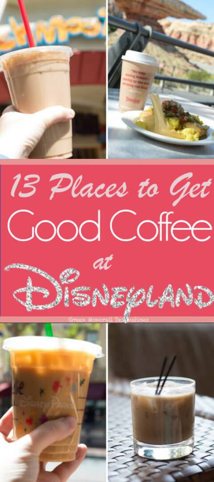 13 Places to Get Good Coffee at Disneyland