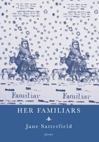 Review of Her Familiars by Jane Satterfield