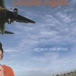 Slow Burn: Review of <em>Double Agent</em> by Michelle Chan Brown