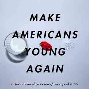 Make Americans Young Again - Union Pool Halloween 2016