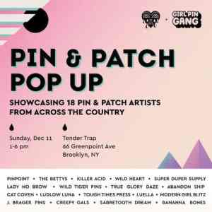 Pin & Patch Pop-Up - Tender Trap - Greenpoint
