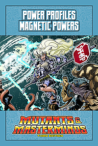 Mutants & Masterminds Power Profile: Magnetic Powers