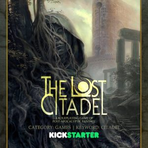 Please back The Lost Citadel on Kickstarter