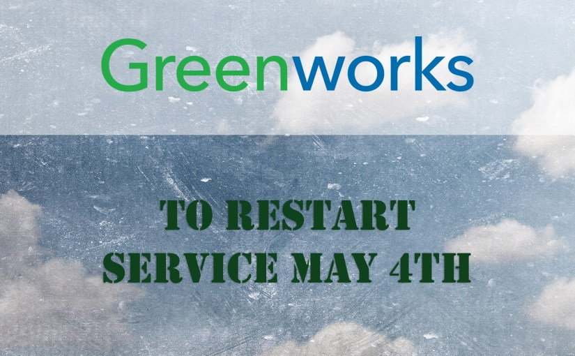 Greenworks to Restart Service