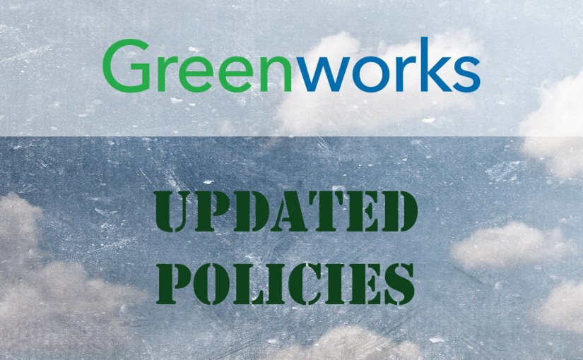 Updated Greenworks Policies