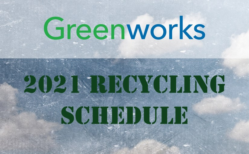 Greenworks Recycling Schedule 2021