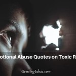 30 Best Emotional Abuse Quotes On Toxic Relationship