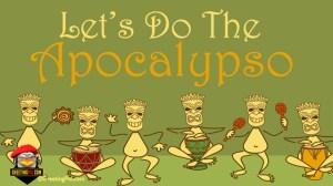 #1 Let's Do The Apocalypso.001