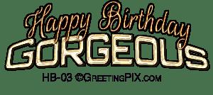 GreetingPIX.com_Greeting Words Birthday Wishes_Happy Birthday Gorgeous