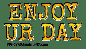 GreetingPIx.com_Greeting Words Positive Phrases_Enjoy UR Day